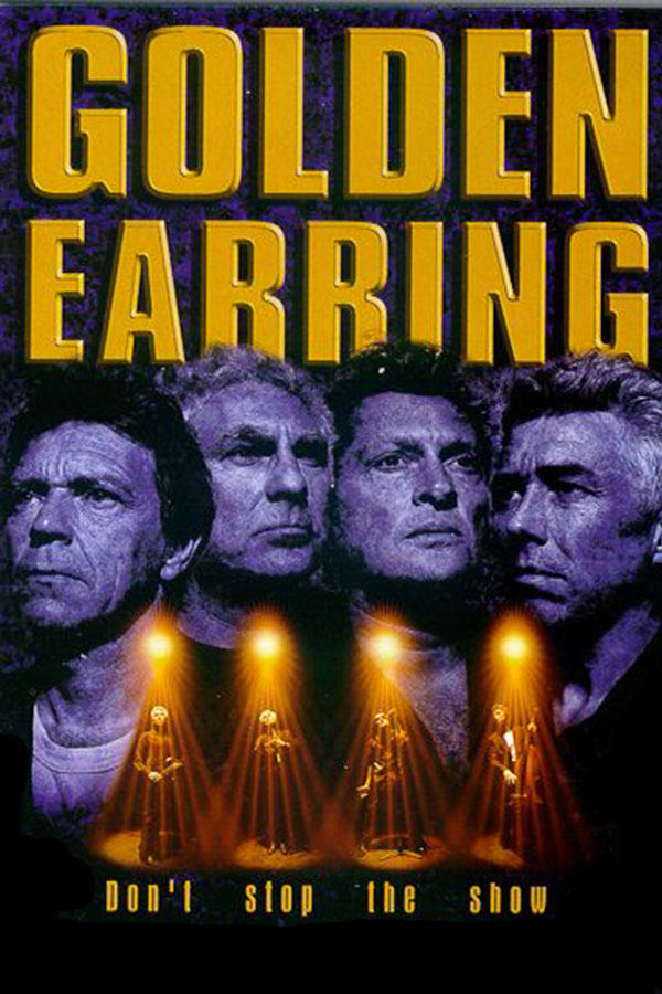Golden Earring: Don't Stop the Show