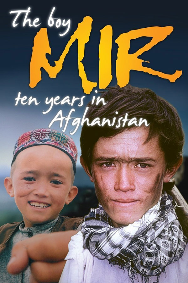 The Boy Mir - Ten Years In Afganistan