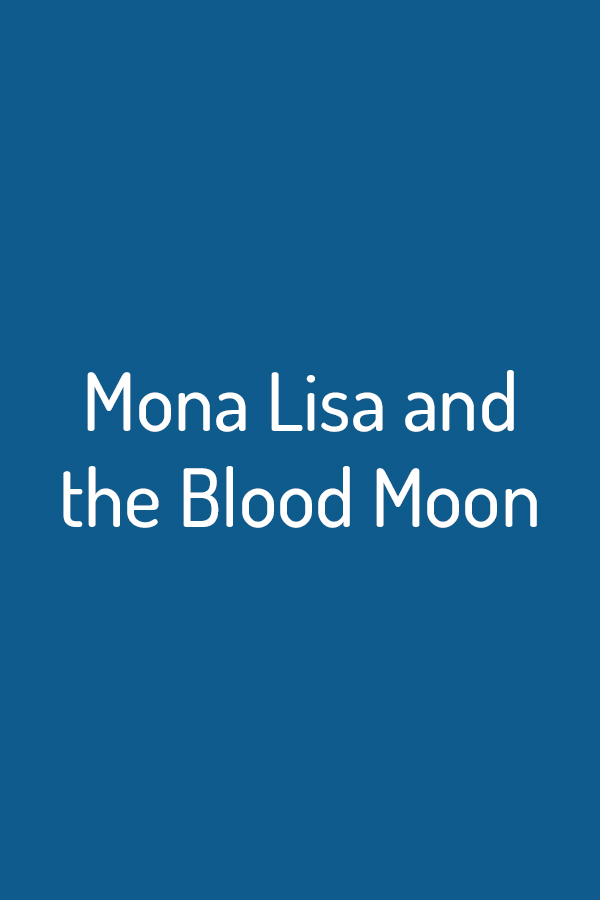 Mona Lisa and the Blood Moon