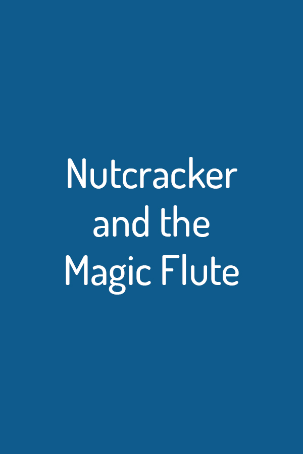 Nutcracker and the Magic Flute